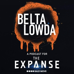 Beltalowda - A Podcast for The Expanse by Bald Move
