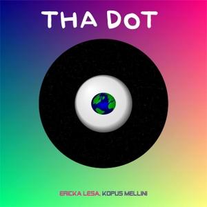 Tha Dot by Kopus Mellini, Ericka Lesa