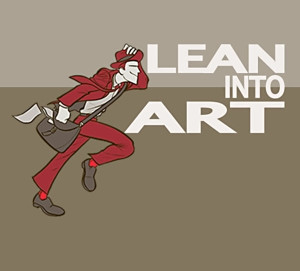 Lean Into Art by Jerzy Drozd and Rob Stenzinger
