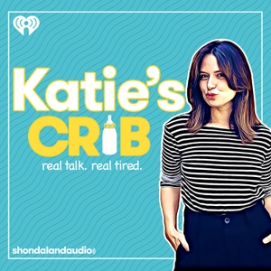 Katie's Crib by iHeartRadio & Shondaland