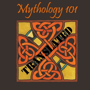 Mythology Translated Second Edition by Roxanne