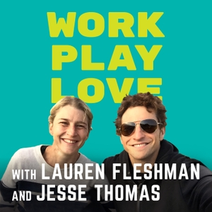Work, Play, Love with Lauren Fleshman and Jesse Thomas by Lauren Fleshman & Jesse Thomas
