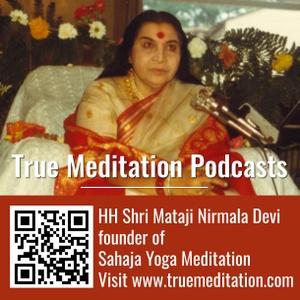 True meditation podcasts by Sahaja Yoga Meditation