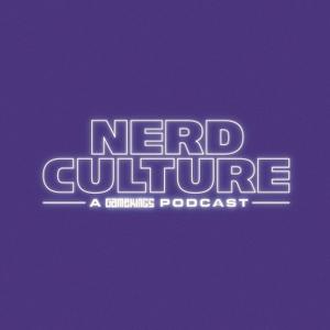 Nerd Culture - A Gamekings Podcast by Gamekings
