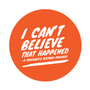 I Can't Believe That Happened History Podcast for Kids by Monica Michelle