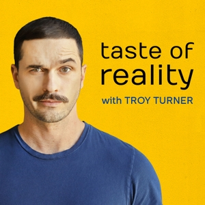 Taste of Reality with Troy Turner by Taste of Reality