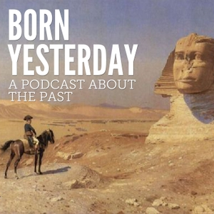 The Born Yesterday Podcast by Joey Brunelle