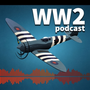 The WW2 Podcast by Angus Wallace
