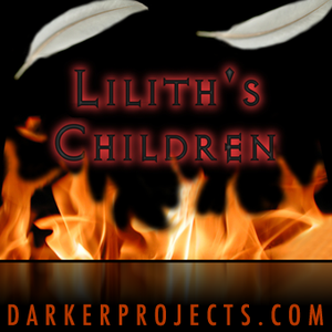 Darker Projects: Lilith's Children by DarkerProjects.com