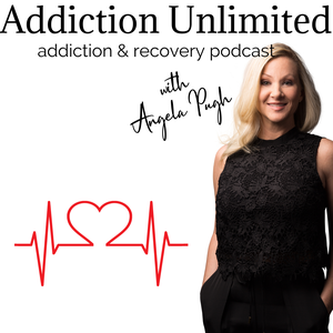 Addiction Unlimited Podcast   Life Coach   Alcoholic by Angela Pugh