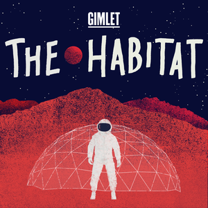 The Habitat by Gimlet