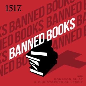 Banned Books by 1517 Podcasts