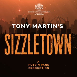 Tony Martin's SIZZLETOWN by pots n pans productions