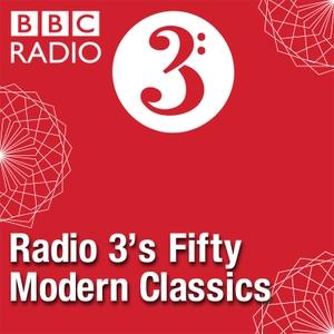 Radio 3's Fifty Modern Classics by BBC Radio 3