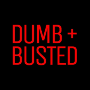 Dumb and Busted by Allyson Koplin and Hannah Eather and Hunter Donaldson