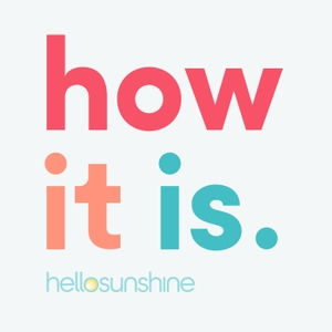 How It Is by Hello Sunshine