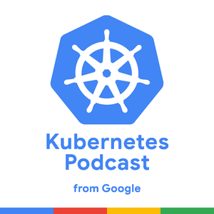 Kubernetes Podcast from Google by Adam Glick and Craig Box