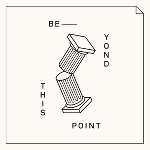 Beyond This Point by Civilization