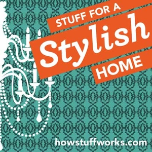 Stuff for a Stylish Home by HowStuffWorks.com