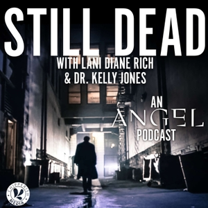 Still Dead, an Angel podcast by Chipperish Media