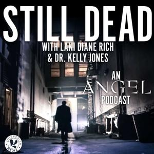 Still Dead, an Angel podcast by Chipperish Media