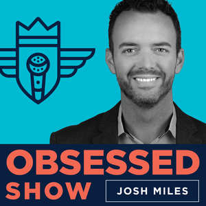 Obsessed Show by Josh Miles