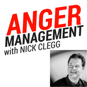 Anger Management with Nick Clegg by Anger Management with Nick Clegg