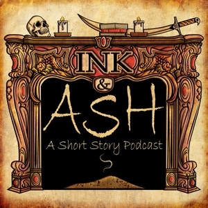 Ink and Ash: A Short Story Podcast