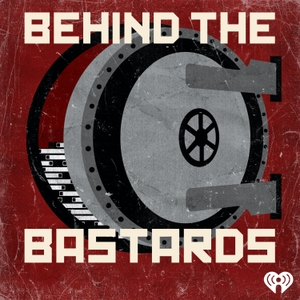 Behind the Bastards by iHeartRadio