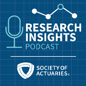 Research Insights, a Society of Actuaries Podcast by Research Insights