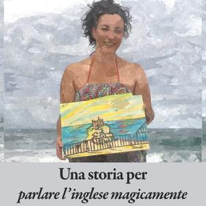 Una storia per parlare l'inglese magicamente by Antonio Libertino