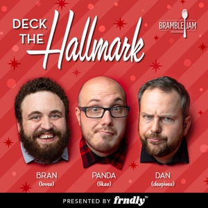 Deck The Hallmark by Bramble Jam Podcast Network