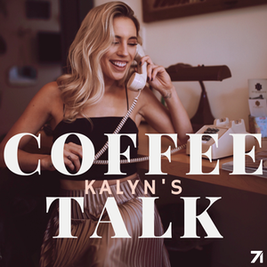 Kalyn's Coffee Talk by Kalyn Nicholson and Castbox & Studio71