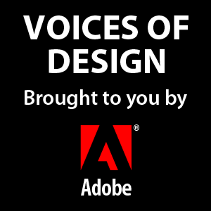 Voices of Design by Adobe Systems Incorporated