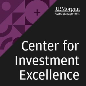 Center For Investment Excellence by J.P. Morgan Asset Management