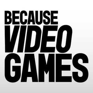 BecauseVideoGames by BecauseVideoGames