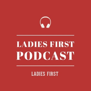 Ladies First Podcast by Ladies First DK