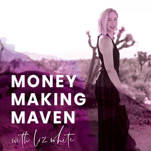 Money Making Maven by Liz White