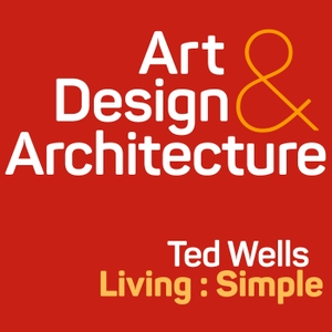 Ted Wells living : simple by Architecture, Design and Living : Simple