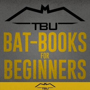 TBU Bat-Books for Beginners by The Batman Universe