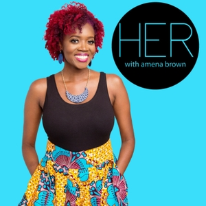 HER With Amena Brown by Amena Brown