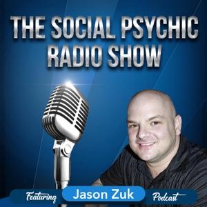 Jason Zuk, The Social Psychic Radio Show and Podcast by Jason Zuk The Social Psychic