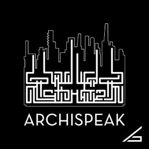 Archispeak by Evan Troxel, Neal Pann, Cormac Phalen
