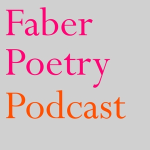 Faber Poetry Podcast by Faber Poetry Podcast