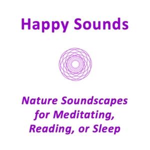 Happy Sounds - A Nature Sounds Podcast by Zebediah Rice