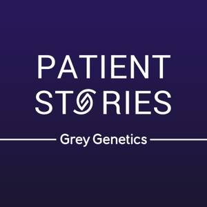 Patient Stories with Grey Genetics by Grey Genetics