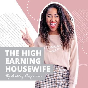 The High Earning Housewife by Ashley Empowers