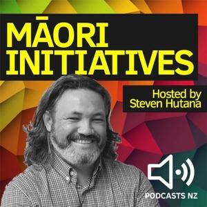 Maori Initiatives by Podcasts NZ / WorldPodcasts.com / Steven Hutana