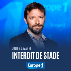 Interdit de stade - Julien Cazarre by Europe 1
