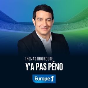 Y a pas péno - Thomas Thouroude by Europe 1